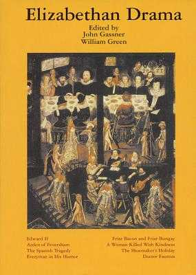 Elizabethan Drama: Eight Plays - Gassner, John