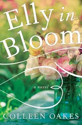 Elly in Bloom - Oakes, Colleen
