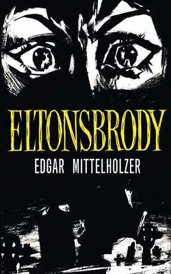 Eltonsbrody - Mittelholzer, Edgar, and Thieme, John (Introduction by)