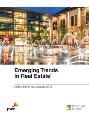 Emerging Trends in Real Estate 2019: United States and Canada - Kelly, Hugh F, and Warren, Andrew, and Kramer, Anita