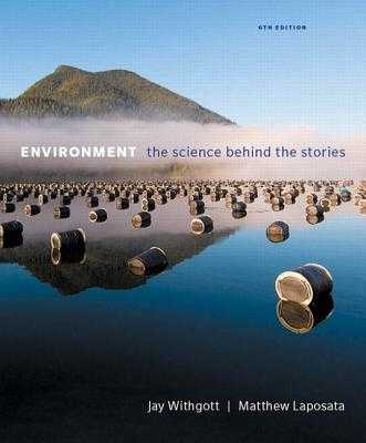 Environment: The Science Behind the Stories - Withgott, Jay H., and Laposata, Matthew