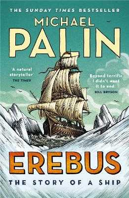 Erebus: The Story of a Ship - Palin, Michael