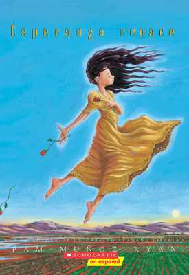Esperanza Renace (Esperanza Rising): (spanish Language Edition of Esperanza Rising) - Molinero, Nuria (Translated by), and Ryan, Pam Muñoz