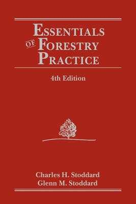 Essentials of Forestry Practice - Stoddard, Charles H, and Stoddard, Glenn M