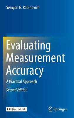 Evaluating Measurement Accuracy: A Practical Approach - Rabinovich, Semyon G