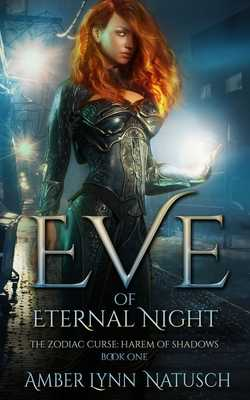 Eve of Eternal Night - Natusch, Amber Lynn