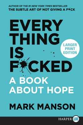 Everything Is F*cked: A Book About Hope [Large Print] - Manson, Mark