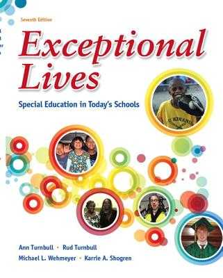 Exceptional Lives: Special Education in Today's Schools - Turnbull, Ann A., and Turnbull, H. Rutherford, and Wehmeyer, Michael L.