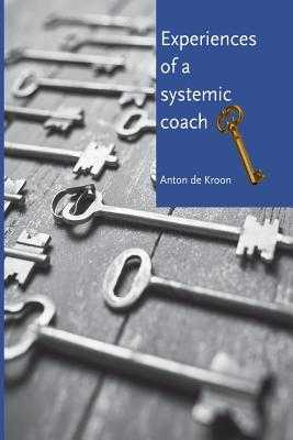 Experiences of a Systemic Coach - Campbell, James (Translated by), and De Kroon, Anton