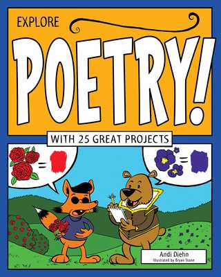Explore Poetry!: With 25 Great Projects - Diehn, Andi