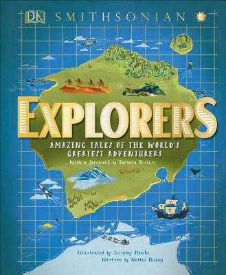 Explorers: Amazing Tales of the World's Greatest Adventures - Huang, Nellie, and Hillary, Barbara (Foreword by)
