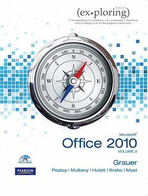 Exploring Microsoft Office 2010 Volume 2 - Grauer, Robert T., and Poatsy, Mary Anne, and Hulett, Michelle
