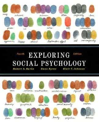 Exploring Social Psychology - Baron, Robert A, and Byrne, Donn, and Johnson, Blair T