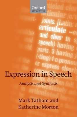 Expression in Speech: Analysis and Synthesis - Tatham, Mark, and Morton, Katherine