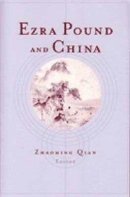 Ezra Pound and China - Qian, Zhaoming, Professor (Editor)
