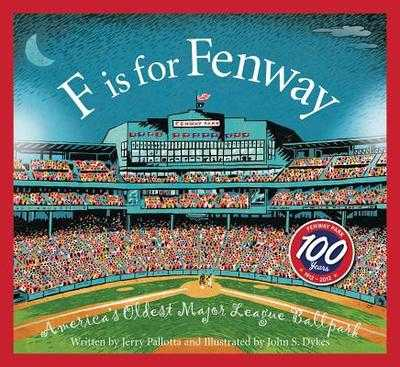 F Is for Fenway: America's Oldest Major League Ballpark - Pallotta, Jerry