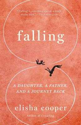 Falling: A Daughter, a Father, and a Journey Back - Cooper, Elisha