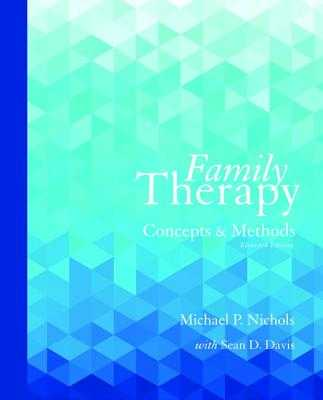Family Therapy: Concepts and Methods - Nichols, Michael P., and Davis, Sean D.