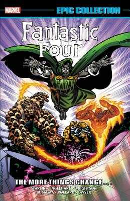 Fantastic Four Epic Collection: The More Things Change... - Marvel Comics