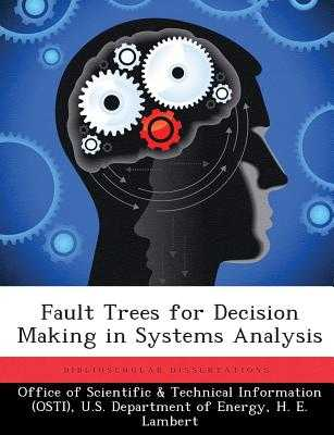 Fault Trees for Decision Making in Systems Analysis - Office of Scientific & Technical Informa (Creator), and Lambert, H E