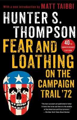 Fear and Loathing on the Campaign Trail '72 - Thompson, Hunter S