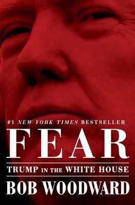 Fear: Trump in the White House - Woodward, Bob