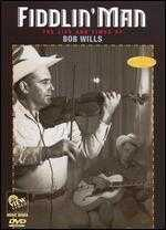Fiddlin' Man: The Life and Times of Bob Willis