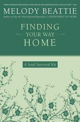 Finding Your Way Home: A Soul Survival Kit - Beattie, Melody
