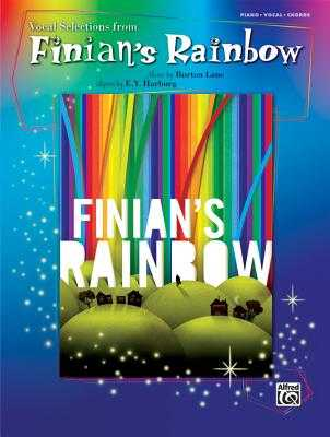 Finian's Rainbow: Vocal Selections - Lane, Burton (Composer), and Harburg, E Y (Composer)