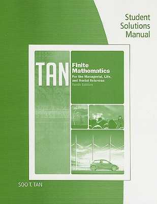 Finite Mathematics for the Managerial, Life, and Social Sciences, Student Solutions Manual - Tan, Soo T