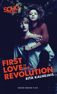First Love is the Revolution - Kalnejais, Rita