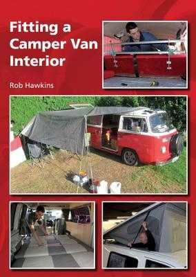 Fitting a Camper Van Interior - Hawkins, Rob