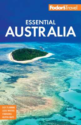 Fodor's Essential Australia - Fodor's Travel Guides