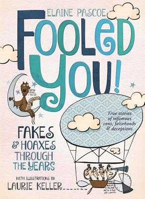 Fooled You!: Fakes and Hoaxes Through the Years - Pascoe, Elaine