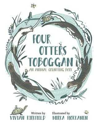 Four Otters Toboggan: An Animal Counting Book - Kirkfield, Vivian