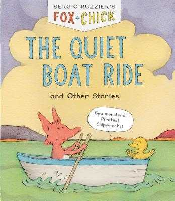 Fox & Chick: The Quiet Boat Ride and Other Stories (Early Chapter for Kids, Books about Friendship, Preschool Picture Books) - Ruzzier, Sergio