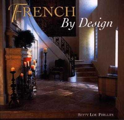 French by Design - Phillips, Betty Lou