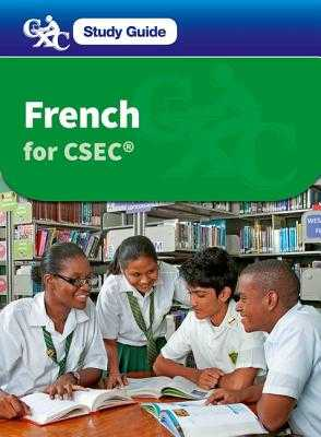 French for CSEC: A CXC Study Guide - Mascie-Taylor, Heather, and Caribbean Examinations Council, and D'Auvergne, John