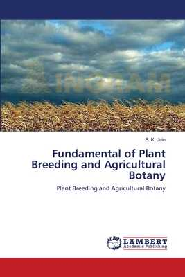 Fundamental of Plant Breeding and Agricultural Botany - Jain, S K