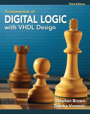 Fundamentals of Digital Logic with VHDL Design - Brown, Stephen, and Vranesic, Zvonko