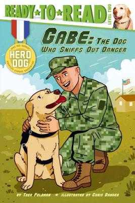 Gabe: The Dog Who Sniffs Out Danger - Feldman, Thea