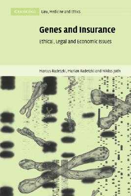 Genes and Insurance: Ethical, Legal and Economic Issues - Radetzki, Marcus, and Radetzki, Marian, and Juth, Niklas