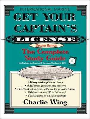 Get Your Captain's License: The Complete Study Guide - Wing, Charlie