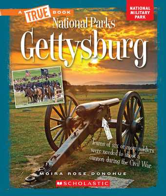 Gettysburg (True Book: National Parks) - Donohue, Moira Rose