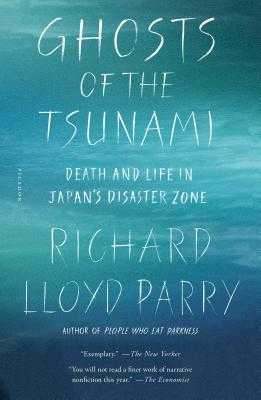 Ghosts of the Tsunami: Death and Life in Japan's Disaster Zone - Parry, Richard Lloyd