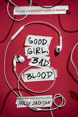 Good Girl, Bad Blood: The Sequel to a Good Girl's Guide to Murder - Jackson, Holly