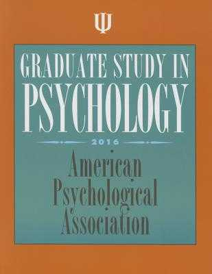 Graduate Study in Psychology 2016 - American Psychological Association