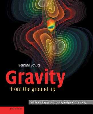 Gravity from the Ground Up - Schutz, Bernard F