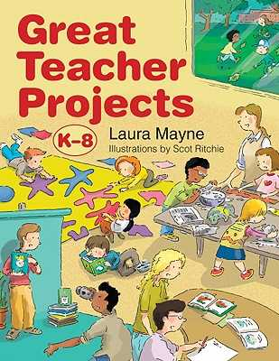 Great Teacher Projects, K-8 - Mayne, Laura