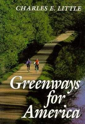 Greenways for America - Little, Charles E, Professor